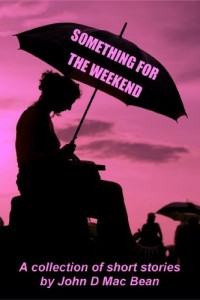 Bargain eBook Hunter: We Hunt for FREE & Bargain eBooks So You Don't Have To! -- A HotZippy Website: Today's Readers for Tomorrow's Bestsellers! © -- Bargain eBook Hunter proudly presents: Something for the Weekend by John D Mac Bean!