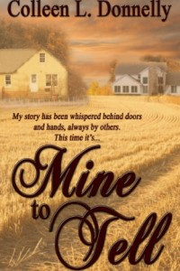 Bargain eBook Hunter: We Hunt for FREE & Bargain eBooks So You Don't Have To! -- A HotZippy Website: Today's Readers for Tomorrow's Bestsellers! © -- Bargain eBook Hunter proudly presents: Mine to Tell by Colleen L. Donnelly!