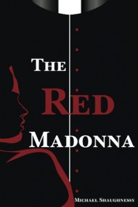 Bargain eBook Hunter: We Hunt for FREE & Bargain eBooks So You Don't Have To! -- A HotZippy Website: Today's Readers for Tomorrow's Bestsellers! © -- Bargain eBook Hunter proudly presents: The Red Madonna by Michael Shaughnessy!