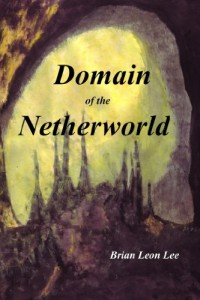 Bargain eBook Hunter: We Hunt for FREE & Bargain eBooks So You Don't Have To! -- A HotZippy Website: Today's Readers for Tomorrow's Bestsellers! © -- Bargain eBook Hunter proudly presents: Domain of the Netherworld by Brian Leon Lee!