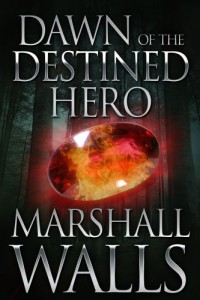 Bargain eBook Hunter: We Hunt for FREE & Bargain eBooks So You Don't Have To! -- A HotZippy Website: Today's Readers for Tomorrow's Bestsellers! © -- Bargain eBook Hunter proudly presents: Dawn of the Destined Hero by Marshall Walls!