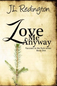 Bargain eBook Hunter: We Hunt for FREE & Bargain eBooks So You Don't Have To! -- A HotZippy Website: Today's Readers for Tomorrow's Bestsellers! © -- Bargain eBook Hunter proudly presents: Love Me Anyway (Passions in the Park) by JL Redington!