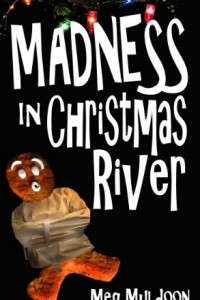 Bargain eBook Hunter: We Hunt for FREE & Bargain eBooks So You Don't Have To! -- A HotZippy Website: Today's Readers for Tomorrow's Bestsellers! © -- Bargain eBook Hunter proudly presents: Madness in Christmas River: A Christmas Cozy Mystery (Christmas River Cozy) by Meg Muldoon!