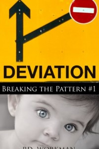 Bargain eBook Hunter: We Hunt for FREE & Bargain eBooks So You Don't Have To! -- A HotZippy Website: Today's Readers for Tomorrow's Bestsellers! © -- Bargain eBook Hunter proudly presents: Deviation (Breaking the Pattern) by p.d. workman!