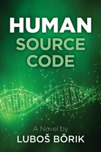 Bargain eBook Hunter: We Hunt for FREE & Bargain eBooks So You Don't Have To! -- A HotZippy Website: Today's Readers for Tomorrow's Bestsellers! © -- Bargain eBook Hunter proudly presents: Human Source Code by Luboš Bôrik!