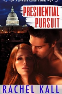 Bargain eBook Hunter: We Hunt for FREE & Bargain eBooks So You Don't Have To! -- A HotZippy Website: Today's Readers for Tomorrow's Bestsellers! © -- Bargain eBook Hunter proudly presents: Presidential Pursuit (A Love and Scandal Novella) by Rachel Kall!