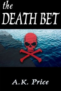 Bargain eBook Hunter: We Hunt for FREE & Bargain eBooks So You Don't Have To! -- A HotZippy Website: Today's Readers for Tomorrow's Bestsellers! © -- Bargain eBook Hunter proudly presents: The Death Bet by A.K. Price!