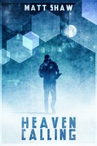 Bargain eBook Hunter: We Hunt for FREE & Bargain eBooks So You Don't Have To! -- A HotZippy Website: Today's Readers for Tomorrow's Bestsellers! © -- Bargain eBook Hunter proudly presents: Heaven Calling by Matt Shaw!