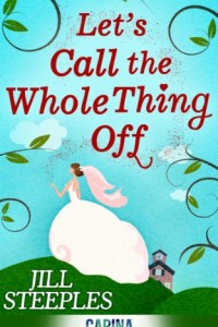 Bargain eBook Hunter: We Hunt for FREE & Bargain eBooks So You Don't Have To! -- A HotZippy Website: Today's Readers for Tomorrow's Bestsellers! © -- Bargain eBook Hunter proudly presents: Let's Call The Whole Thing Off by Jill Steeples!