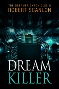 Bargain eBook Hunter: We Hunt for FREE & Bargain eBooks So You Don't Have To! -- A HotZippy Website: Today's Readers for Tomorrow's Bestsellers! © -- Bargain eBook Hunter proudly presents: The Dream Killer (The Dreamer Chronicles) by Robert Scanlon!