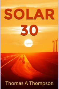 Bargain eBook Hunter: We Hunt for FREE & Bargain eBooks So You Don't Have To! -- A HotZippy Website: Today's Readers for Tomorrow's Bestsellers! © -- Bargain eBook Hunter proudly presents: Solar 30 by Thomas A Thompson!