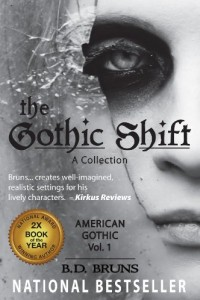 Bargain eBook Hunter: We Hunt for FREE & Bargain eBooks So You Don't Have To! -- A HotZippy Website: Today's Readers for Tomorrow's Bestsellers! © -- Bargain eBook Hunter proudly presents: The Gothic Shift (American Gothic) by B.D. Bruns!