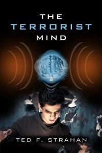 Bargain eBook Hunter: We Hunt for FREE & Bargain eBooks So You Don't Have To! -- A HotZippy Website: Today's Readers for Tomorrow's Bestsellers! © -- Bargain eBook Hunter proudly presents: The Terrorist Mind by Ted Strahan!
