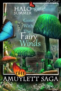 Bargain eBook Hunter: We Hunt for FREE & Bargain eBooks So You Don't Have To! -- A HotZippy Website: Today's Readers for Tomorrow's Bestsellers! © -- Bargain eBook Hunter proudly presents: Gone With The Fairy Winds (The Amuylett Saga) by Halo Summer!