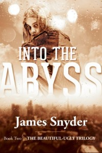 Bargain eBook Hunter: We Hunt for FREE & Bargain eBooks So You Don't Have To! -- A HotZippy Website: Today's Readers for Tomorrow's Bestsellers! © -- Bargain eBook Hunter proudly presents: Into the Abyss (The Beautiful-Ugly Trilogy) by James Snyder!