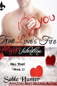 Bargain eBook Hunter: We Hunt for FREE & Bargain eBooks So You Don't Have To! -- A HotZippy Website: Today's Readers for Tomorrow's Bestsellers! © -- Bargain eBook Hunter proudly presents: True Love's Fire: A Red Hot Valentine Story (Hell Yeah!) by Sable Hunter!