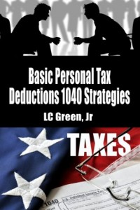 Bargain eBook Hunter: We Hunt for FREE & Bargain eBooks So You Don't Have To! -- A HotZippy Website: Today's Readers for Tomorrow's Bestsellers! © -- Bargain eBook Hunter proudly presents: Basic Personal Tax Deductions 1040 Strategies by L C Green!