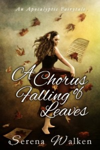 Bargain eBook Hunter: We Hunt for FREE & Bargain eBooks So You Don't Have To! -- A HotZippy Website: Today's Readers for Tomorrow's Bestsellers! © -- Bargain eBook Hunter proudly presents: A Chorus of Falling Leaves (An Apocalyptic Fairytale) by Serena Walken!
