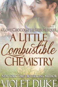 Bargain eBook Hunter: We Hunt for FREE & Bargain eBooks So You Don't Have To! -- A HotZippy Website: Today's Readers for Tomorrow's Bestsellers! © -- Bargain eBook Hunter proudly presents: A Little Combustible Chemistry: Prequel to Love, Chocolate, and Beer (Cactus Creek) by Violet Duke!