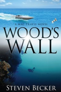 Bargain eBook Hunter: We Hunt for FREE & Bargain eBooks So You Don't Have To! -- A HotZippy Website: Today's Readers for Tomorrow's Bestsellers! © -- Bargain eBook Hunter proudly presents: Wood's Wall (Mac Travis Adventure Thrillers) by Steven Becker!