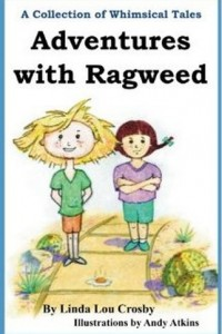 Bargain eBook Hunter: We Hunt for FREE & Bargain eBooks So You Don't Have To! -- A HotZippy Website: Today's Readers for Tomorrow's Bestsellers! © -- Bargain eBook Hunter proudly presents: Adventures with Ragweed: A Collection of Whimsical Tales by Linda Lou Crosby!