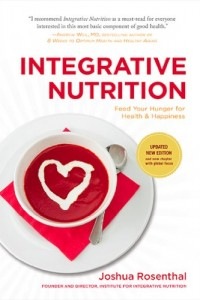 Bargain eBook Hunter: We Hunt for FREE & Bargain eBooks So You Don't Have To! -- A HotZippy Website: Today's Readers for Tomorrow's Bestsellers! © -- Bargain eBook Hunter proudly presents: Integrative Nutrition (Third Edition): Feed Your Hunger for Health and Happiness by Joshua Rosenthal!