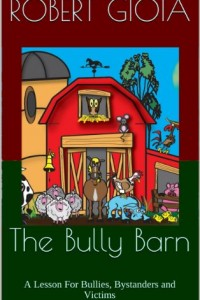 Bargain eBook Hunter: We Hunt for FREE & Bargain eBooks So You Don't Have To! -- A HotZippy Website: Today's Readers for Tomorrow's Bestsellers! © -- Bargain eBook Hunter proudly presents: The Bully Barn: A Lesson For Bullies, Bystanders and Victims by Robert Gioia!