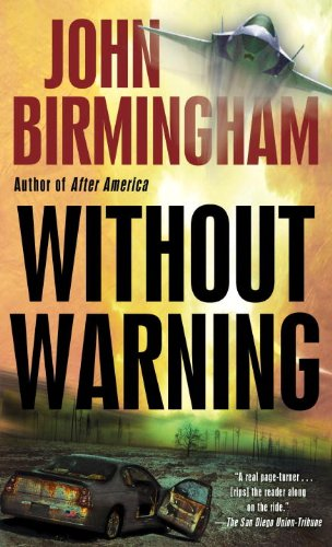Bargain eBook Hunter: We Hunt for Free & Bargain eBooks So You Don't Have To! -- A HotZippy Website: Today's Readers for Tomorrow's Bestsellers! © -- Bargain eBook Hunter proudly presents: Without Warning (The Disappearance) by John Birmingham!