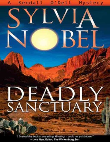 Bargain eBook Hunter: We Hunt for Free & Bargain eBooks So You Don't Have To! -- A HotZippy Website: Today's Readers for Tomorrow's Bestsellers! © -- Bargain eBook Hunter proudly presents: Deadly Sanctuary (Kendall O'Dell Mystery series) by Sylvia Nobel!