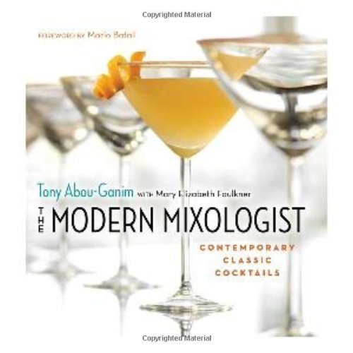 Bargain eBook Hunter: We Hunt for Free & Bargain eBooks So You Don't Have To! -- A HotZippy Website: Today's Readers for Tomorrow's Bestsellers! © -- Bargain eBook Hunter proudly presents: The Modern Mixologist: Contemporary Classic Cocktails by Tony Abou-Ganim!