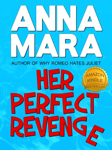 Bargain eBook Hunter: We Hunt for Free & Bargain eBooks So You Don't Have To! -- A HotZippy Website: Today's Readers for Tomorrow's Bestsellers! © -- Bargain eBook Hunter proudly presents: Her Perfect Revenge (a laugh-out-loud romantic comedy) by Anna Mara!