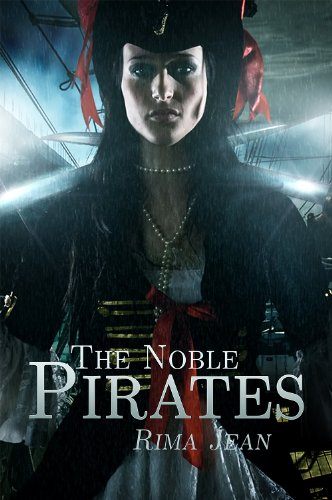 Bargain eBook Hunter: We Hunt for Free & Bargain eBooks So You Don't Have To! -- A HotZippy Website: Today's Readers for Tomorrow's Bestsellers! © -- Bargain eBook Hunter proudly presents: The Noble Pirates by Rima Jean!