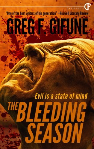 Bargain eBook Hunter: We Hunt for Free & Bargain eBooks So You Don't Have To! -- A HotZippy Website: Today's Readers for Tomorrow's Bestsellers! © -- Bargain eBook Hunter proudly presents: The Bleeding Season by Greg F. Gifune!