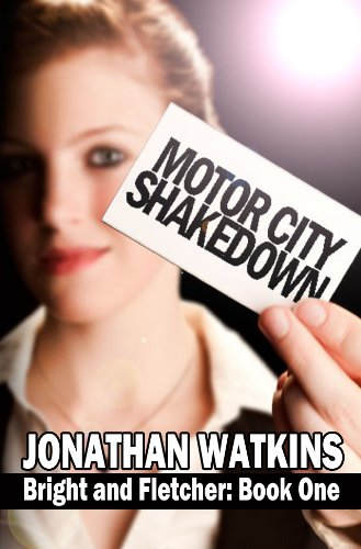 Bargain eBook Hunter: We Hunt for Free & Bargain eBooks So You Don't Have To! -- A HotZippy Website: Today's Readers for Tomorrow's Bestsellers! © -- Bargain eBook Hunter proudly presents: Motor City Shakedown (Bright and Fletcher) by Jonathan Watkins!