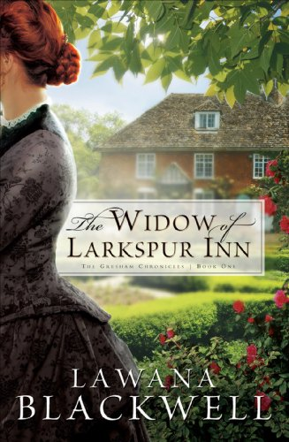 Bargain eBook Hunter: We Hunt for Free & Bargain eBooks So You Don't Have To! -- A HotZippy Website: Today's Readers for Tomorrow's Bestsellers! © -- Bargain eBook Hunter proudly presents: The Widow of Larkspur Inn (The Gresham Chronicles Book #1) by Lawana Blackwell!