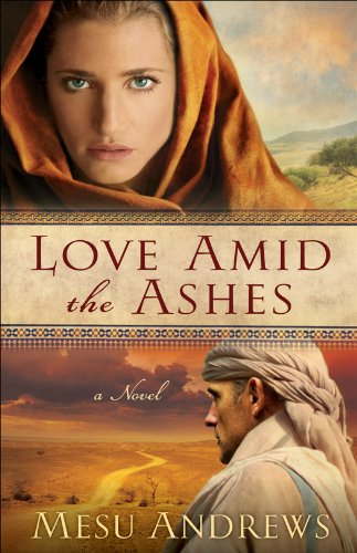 Bargain eBook Hunter: We Hunt for Free & Bargain eBooks So You Don't Have To! -- A HotZippy Website: Today's Readers for Tomorrow's Bestsellers! © -- Bargain eBook Hunter proudly presents: Love Amid the Ashes ( Book #1): A Novel by Mesu Andrews!