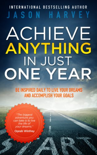 Bargain eBook Hunter: We Hunt for Free & Bargain eBooks So You Don't Have To! -- A HotZippy Website: Today's Readers for Tomorrow's Bestsellers! © -- Bargain eBook Hunter proudly presents: Achieve Anything In Just One Year: Be Inspired Daily to Live Your Dreams and Accomplish Your Goals by Jason Harvey!