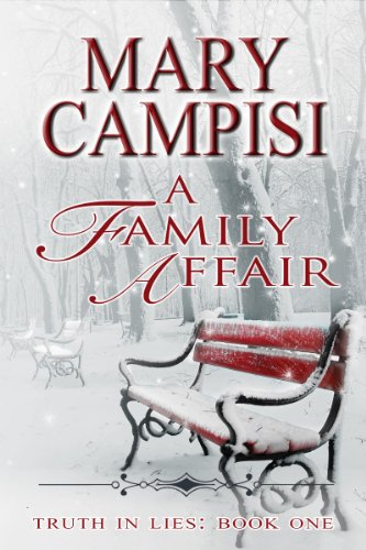 Bargain eBook Hunter: We Hunt for Free & Bargain eBooks So You Don't Have To! -- A HotZippy Website: Today's Readers for Tomorrow's Bestsellers! © -- Bargain eBook Hunter proudly presents: A Family Affair: Truth in Lies, Book 1 by Mary Campisi!
