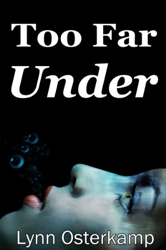 Bargain eBook Hunter: We Hunt for Free & Bargain eBooks So You Don't Have To! -- A HotZippy Website: Today's Readers for Tomorrow's Bestsellers! © -- Bargain eBook Hunter proudly presents: Too Far Under (Cleo Sims Mysteries) by Lynn Osterkamp!