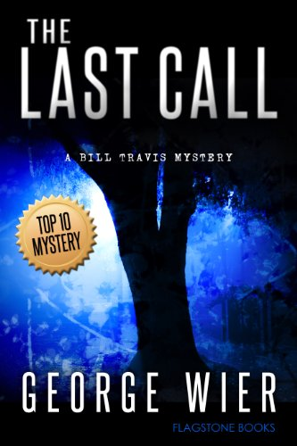 Bargain eBook Hunter: We Hunt for Free & Bargain eBooks So You Don't Have To! -- A HotZippy Website: Today's Readers for Tomorrow's Bestsellers! © -- Bargain eBook Hunter proudly presents: The Last Call (The Bill Travis Mysteries) by George Wier!