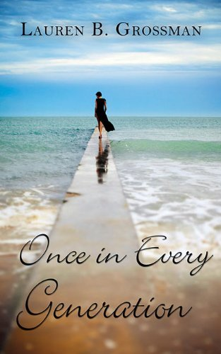 Bargain eBook Hunter: We Hunt for Free & Bargain eBooks So You Don't Have To! -- A HotZippy Website: Today's Readers for Tomorrow's Bestsellers! © -- Bargain eBook Hunter proudly presents: Once in Every Generation by Lauren B. Grossman!
