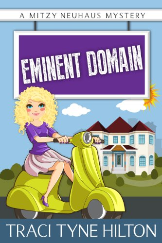 Bargain eBook Hunter: We Hunt for Free & Bargain eBooks So You Don't Have To! -- A HotZippy Website: Today's Readers for Tomorrow's Bestsellers! © -- Bargain eBook Hunter proudly presents: Eminent Domain (The Mitzy Neuhaus Mysteries, a Cozy Christian Collection (Book 2)) by Traci Tyne Hilton!