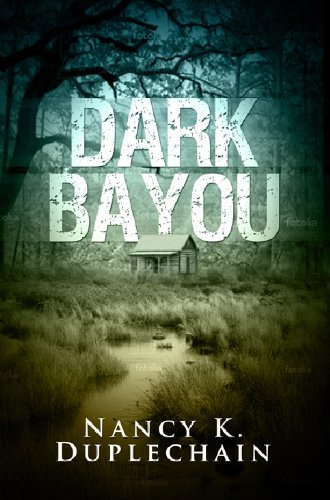 Bargain eBook Hunter: We Hunt for Free & Bargain eBooks So You Don't Have To! -- A HotZippy Website: Today's Readers for Tomorrow's Bestsellers! © -- Bargain eBook Hunter proudly presents: Dark Bayou (The Dark Trilogy) by Nancy K. Duplechain!