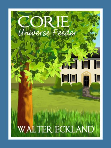 Bargain eBook Hunter: We Hunt for Free & Bargain eBooks So You Don't Have To! -- A HotZippy Website: Today's Readers for Tomorrow's Bestsellers! © -- Bargain eBook Hunter proudly presents: Corie Universe Feeder by Walter Eckland!