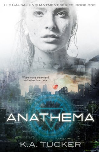 Bargain eBook Hunter: We Hunt for Free & Bargain eBooks So You Don't Have To! -- A HotZippy Website: Today's Readers for Tomorrow's Bestsellers! © -- Bargain eBook Hunter proudly presents: Anathema (Causal Enchantment, #1) by K.A. Tucker!