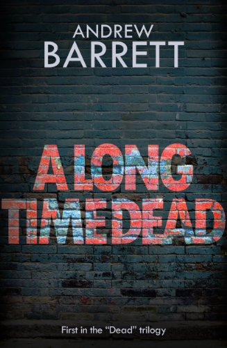 Bargain eBook Hunter: We Hunt for Free & Bargain eBooks So You Don't Have To! -- A HotZippy Website: Today's Readers for Tomorrow's Bestsellers! © -- Bargain eBook Hunter proudly presents: A Long Time Dead (The Dead Trilogy) by Andrew Barrett!