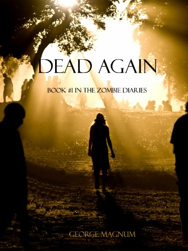 Bargain eBook Hunter: We Hunt for Free & Bargain eBooks So You Don't Have To! -- A HotZippy Website: Today's Readers for Tomorrow's Bestsellers! © -- Bargain eBook Hunter proudly presents: Dead Again (Book #1 in the Zombie Diaries) by George Magnum!