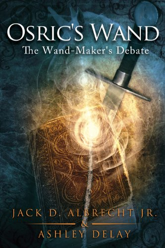 Bargain eBook Hunter: We Hunt for Free & Bargain eBooks So You Don't Have To! -- A HotZippy Website: Today's Readers for Tomorrow's Bestsellers! © -- Bargain eBook Hunter proudly presents: The Wand-Maker's Debate: Osric's Wand: Book One by Jack D. Albrecht Jr.!