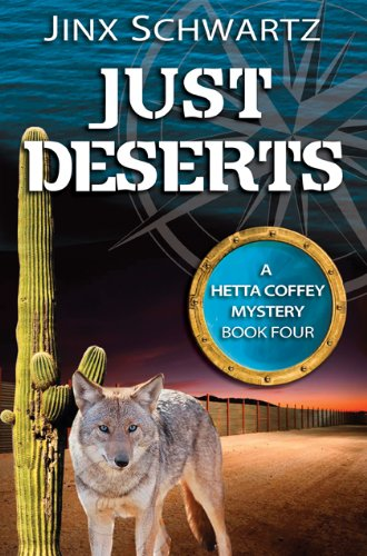 Bargain eBook Hunter: We Hunt for Free & Bargain eBooks So You Don't Have To! -- A HotZippy Website: Today's Readers for Tomorrow's Bestsellers! © -- Bargain eBook Hunter proudly presents: Just Deserts (Hetta Coffey Series (Book 4)) by Jinx Schwartz!