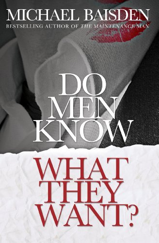 Bargain eBook Hunter: We Hunt for Free & Bargain eBooks So You Don't Have To! -- A HotZippy Website: Today's Readers for Tomorrow's Bestsellers! © -- Bargain eBook Hunter proudly presents: Do Men Know What They Want? by MICHAEL BAISDEN!